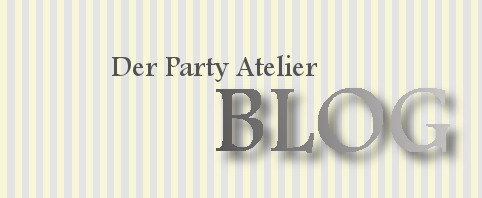Der Party Atelier BLOG